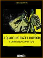 A QUALCUNO PIACE L'HORROR – Il cinema della Hammer Films di Stefano Leonforte
