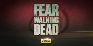 Fear the Walking Dead: il primo teaser traile…