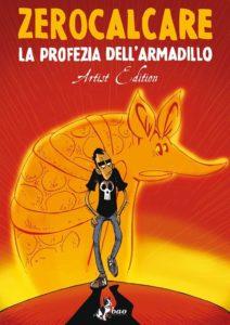LA PROFEZIA DELL'ARMADILLO – Artist Edition d…