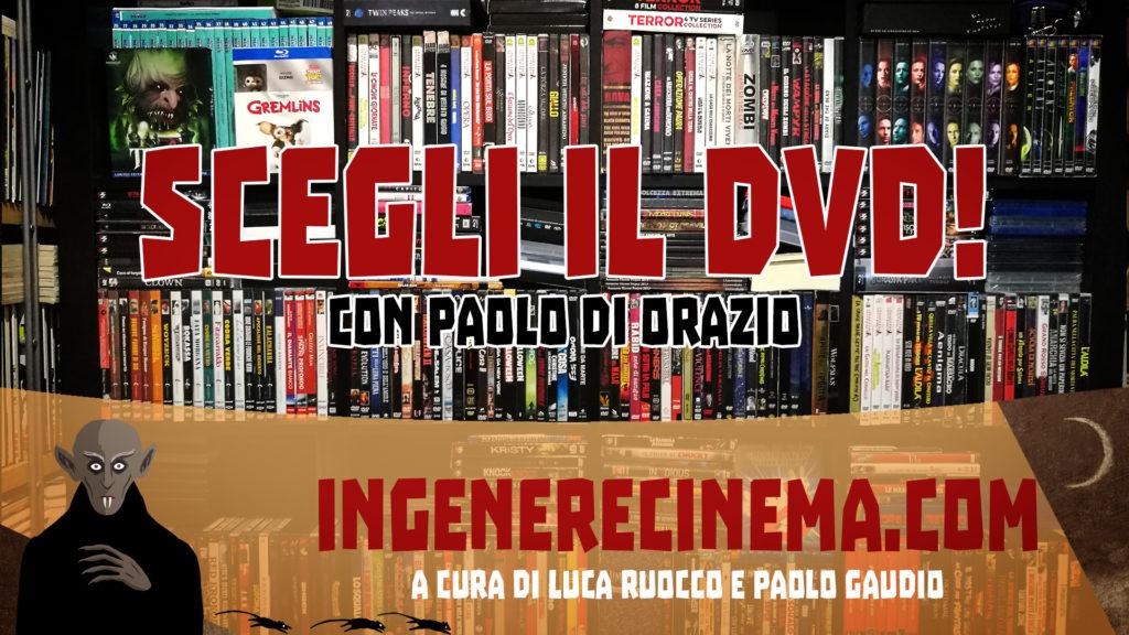 SCEGLI IL DVD! #01 [con Paolo Di Orazio]